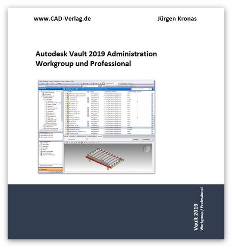 Autodesk Vault 2019 Administration für Workgroup und Professional